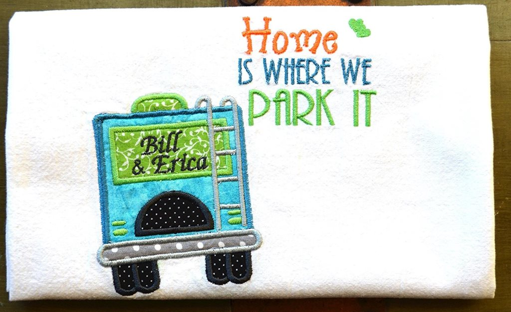 "Personalize dish towel with ""Home is where you park it"" stitched on the towel"